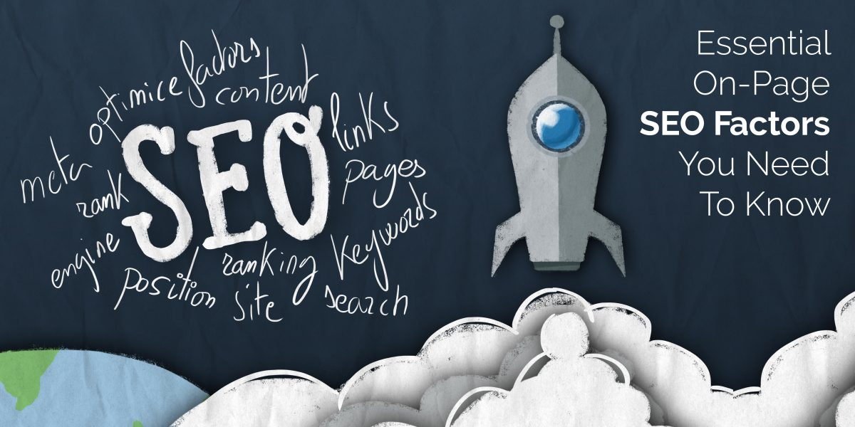 7 Essential On-Page SEO Factors You Need To Know