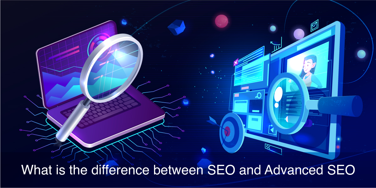 What is the difference between SEO and advanced SEO